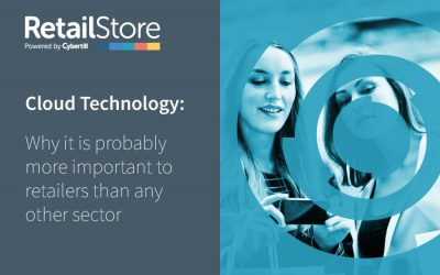 Cloud Technology: Why it is Probably More Important to Retailers Than Any Other Sector