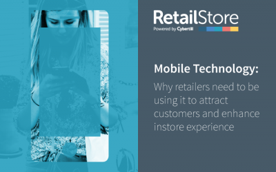 Mobile Technology: Why retailers need to be using it to attract customers and enhance instore experience