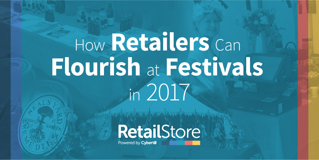 How Retailers Can Flourish at Festivals in 2017: 7 Ideas to Increase Sales and Engagement