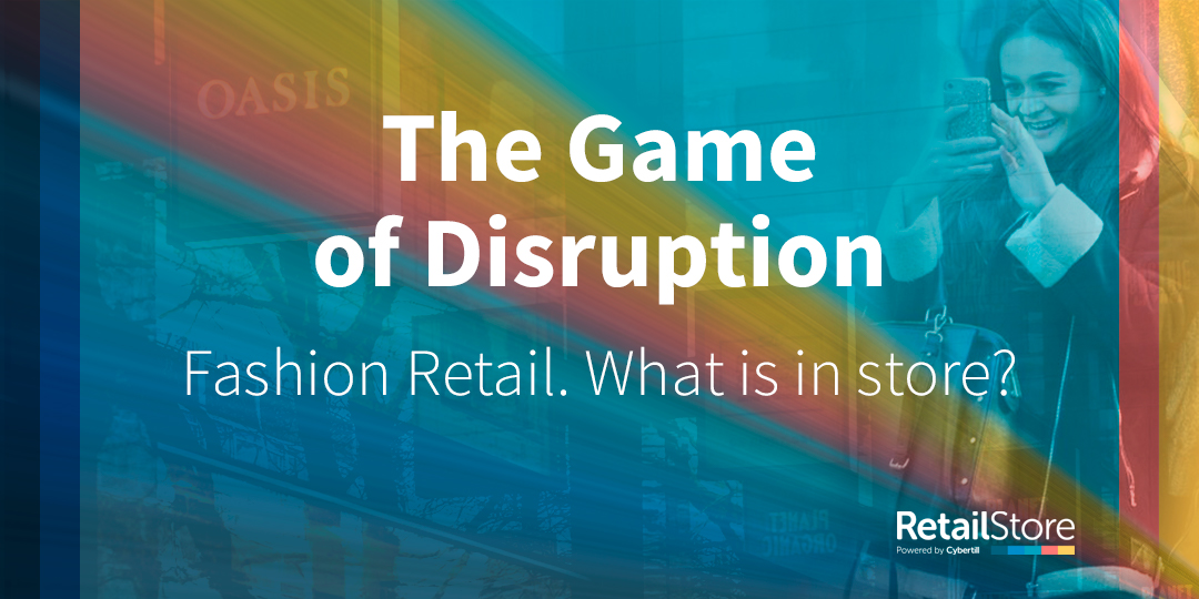 The Game of Disruption. What is in store for fashion retail?